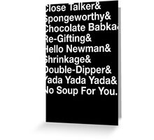 SEINFELD - JERRY SEINFELD CATCHPHRASES GEORGE COSTANZA Greeting Card