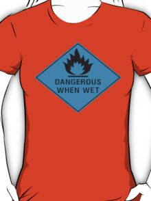 Dangerous When Wet T-Shirt