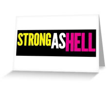 "Females Are ""Strong As Hell"" (black bg) Greeting Card"