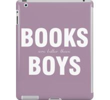 Books are better than boys iPad Case/Skin