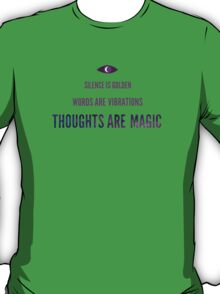 Thoughts Are Magic T-Shirt