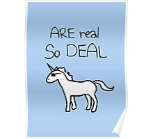 Unicorns Are Real, So Deal Poster