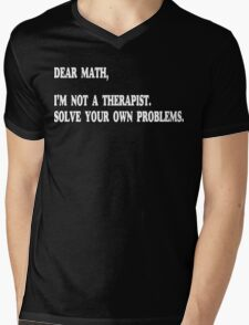 Dear Math, I'm Not A Therapist Funny Geek Nerd Mens V-Neck T-Shirt