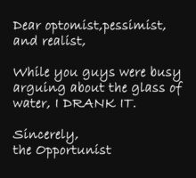 Dear optomist, pessimist, and realist, While you guys were busy Funny Geek Nerd by radmadhi