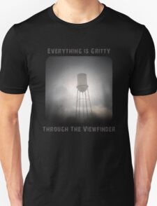 Everything is Gritty Through the Viewfinder (TtV) Unisex T-Shirt