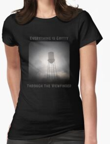 Everything is Gritty Through the Viewfinder (TtV) Womens T-Shirt