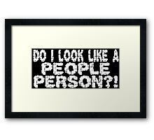 DO I LOOK LIKE A PEOPLE PERSON Funny Geek Nerd Framed Print
