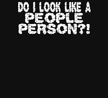 DO I LOOK LIKE A PEOPLE PERSON Funny Geek Nerd Unisex T-Shirt