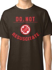 Do Not Resuscitate Funny Geek Nerd Classic T-Shirt