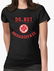 Do Not Resuscitate Funny Geek Nerd Womens Fitted T-Shirt