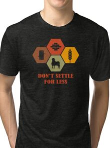 Don't Settle For Less Funny Geek Nerd Tri-blend T-Shirt