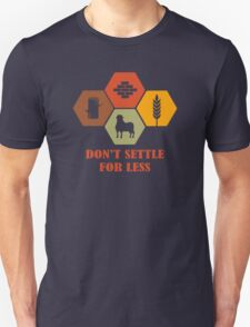 Don't Settle For Less Funny Geek Nerd Unisex T-Shirt
