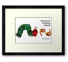 The Bacon Wrapped Shrimp Framed Print