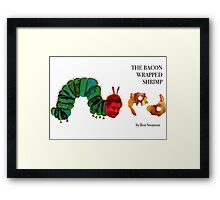 The Bacon Wrapped Shrimp Framed Print