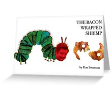 The Bacon Wrapped Shrimp Greeting Card
