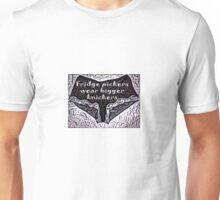 Fridge pickers wear bigger knickers! T-Shirt