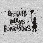 gravity plays favorites by asyrum