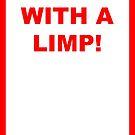Limp Walk....Thug Life! by borstal