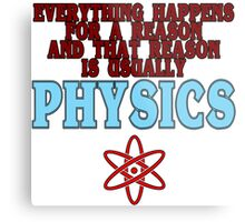Everything happens for a reason and that reason is usually physics Funny Geek Nerd Metal Print