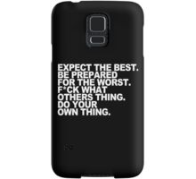 Expect the best be prepared for the worst f ck what athers thing do your own thing Funny Geek Nerd Samsung Galaxy Case/Skin