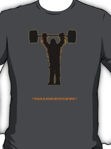 Let the wookie lift T-Shirt