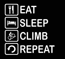 Eat Sleep Climb Repeat Cycling Funny Shirt by movieshirtguy