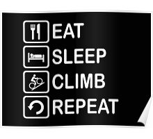 Eat Sleep Climb Repeat Cycling Funny Shirt Poster