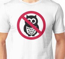 No owls Unisex T-Shirt