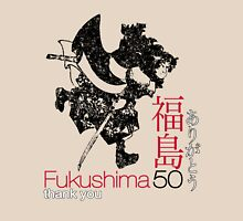 FUKUSHIMA 50  Thank you! (The ReBirth of the SAMURAI) Unisex T-Shirt