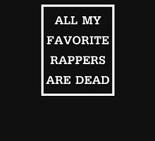 All My Favorite Rappers Are Dead Unisex T-Shirt