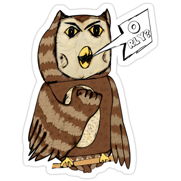 """Angry """"O RLY?"""" Owl by lukeshirt"""