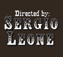 Directed By Sergio Leone by heliconista