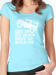 Get in Sit down Shut up Hold On' Land Rover Defender Jeep Women's Fitted Scoop T-Shirt