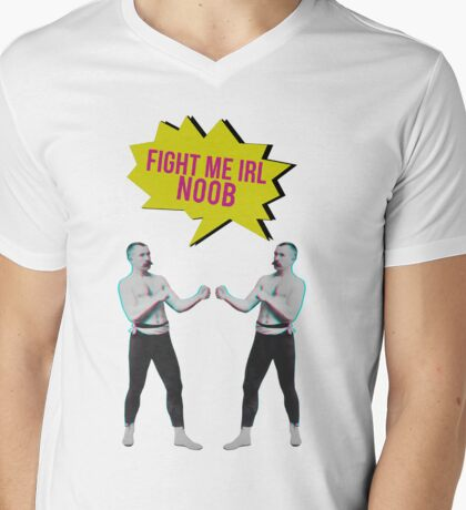 Fight me IRL noob Mens V-Neck T-Shirt