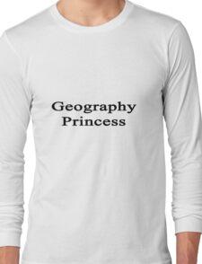 Geography Princess  Long Sleeve T-Shirt