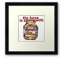 The force is strong with nutella Framed Print