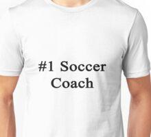 #1 Soccer Coach  Unisex T-Shirt