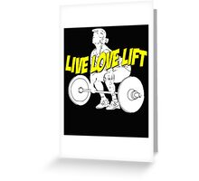 LIVE LOVE LIFT Greeting Card