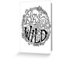 Love Her But Leave Her Wild Handlettering Greeting Card