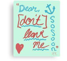 """""""Dear"""" Canvas Print"""