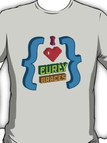 I Heart Curly Braces T-Shirt