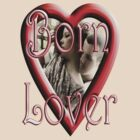 Born Lover by Clayton Bruster