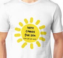 Here Comes the Sun (doo doo doo doo) V2 Unisex T-Shirt