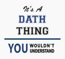 It's a DATH thing, you wouldn't understand !! by thinging