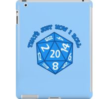 That's Just How I Roll iPad Case/Skin