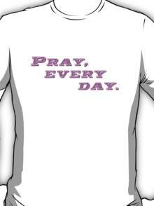 Pray Everyday T-Shirt