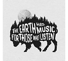 The earth has music for those who listen Photographic Print