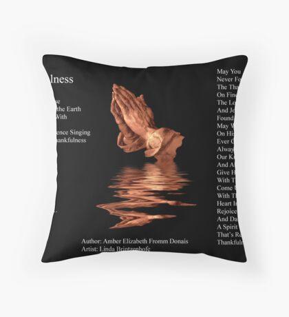 ThankfulnessII.... Throw Pillow