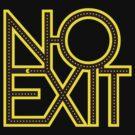 No Exit by yaytractor
