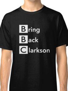Bring Back Clarkson Classic T-Shirt